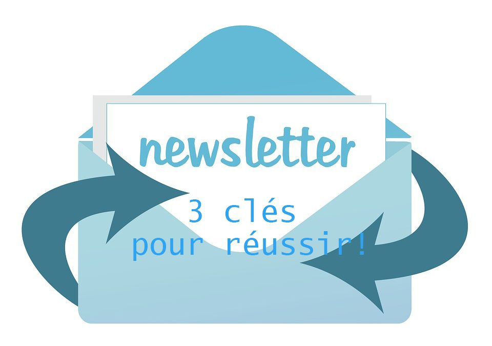 3 clés pour une newsletter réussie !