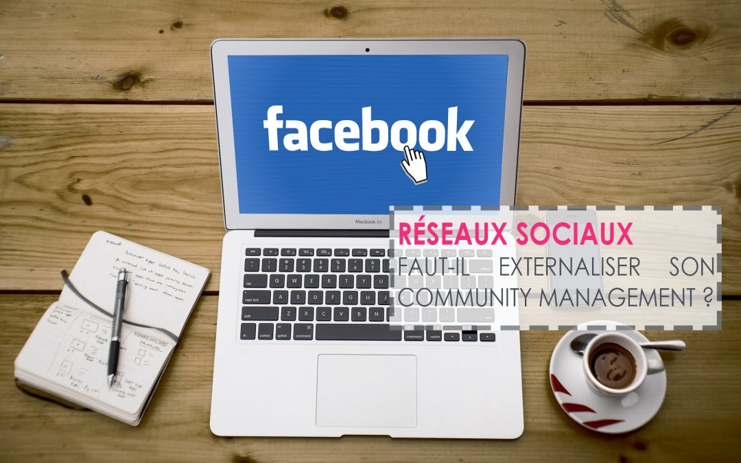 Faut-il externaliser son community management ?