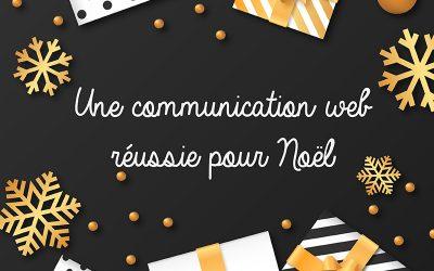 5 conseils pour une communication web réussie pour Noël !